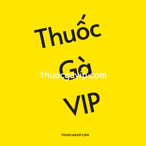 Thuốc Gà VIP